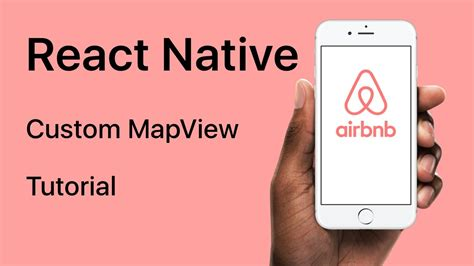 airbnb native navigation react native custom mapview youtube