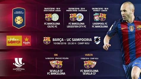 Calendario Barca Pretemporada Barcelona 2016 Calendario De Partidos