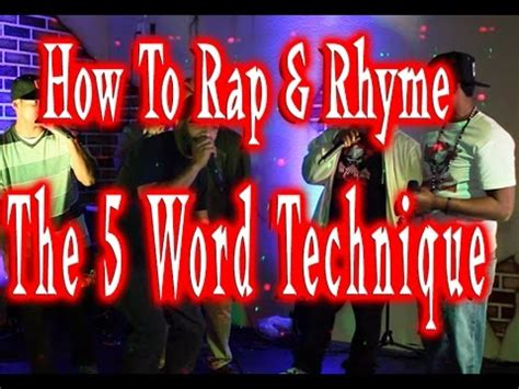 how to rap better 5 word technique how to rap rhyme better increase