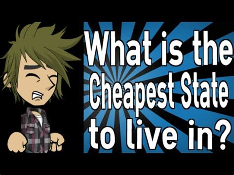 cheapest state to live what is the cheapest state to live in youtube