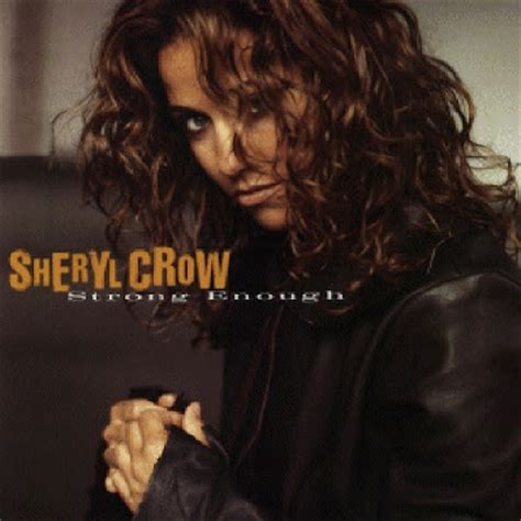 sheryl crow cd covers just cd cover sheryl crow strong enough official single