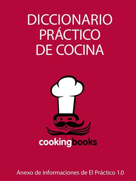el prctico resumen mundial 8492736895 diccionario practico de cocina w by manuel lopez issuu