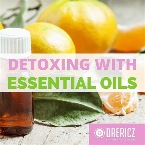 Detox Using Essential Oils by How To Detox With Essential Oils To Be Other And