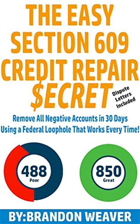 the easy section 609 credit repair secret remove all negative accounts in 30 days using a federal loophole that works every time books the easy section 609 credit repair secret remove all
