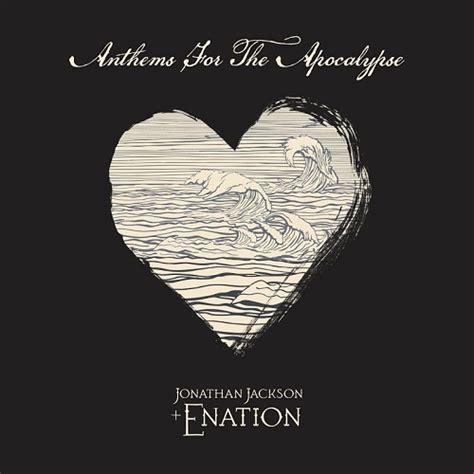 trevor jackson apocalypse free mp3 download jonathan jackson enation anthems for the apocalypse