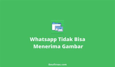 mengatasi whatsapp tidak bisa menerima gambar