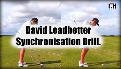 youtube david leadbetter golf swing david leadbetter synchronisation drill youtube