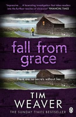 fall from grace a novel books fall from grace by tim weaver waterstones