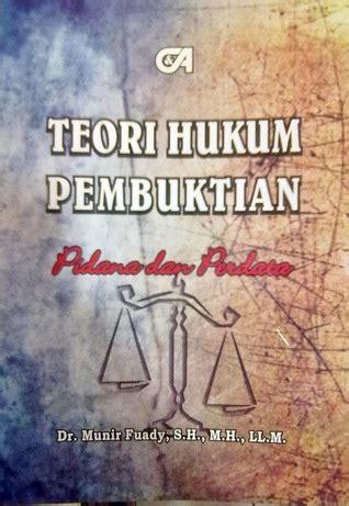 Teori Dan Hukum Pembuktian teori hukum pembuktian pidana dan perdata by munir fuady