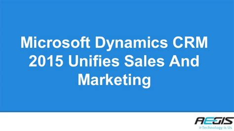 Mba In Sales And Marketing Abroad by Microsoft Dynamics Crm 2015 Unifies Sales And Marketing