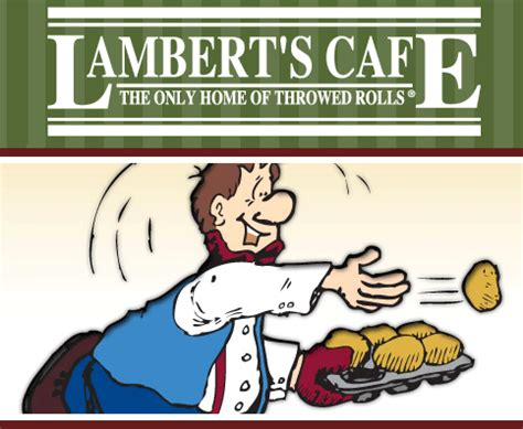 Home Of The Throwed Rolls by Lamberts Cafe Sikeston Mo