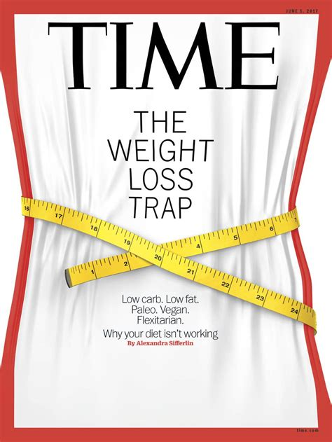 13 Signs Your Diet Isnt Working by June 5th 2017 Vol 189 No 21 U S Time