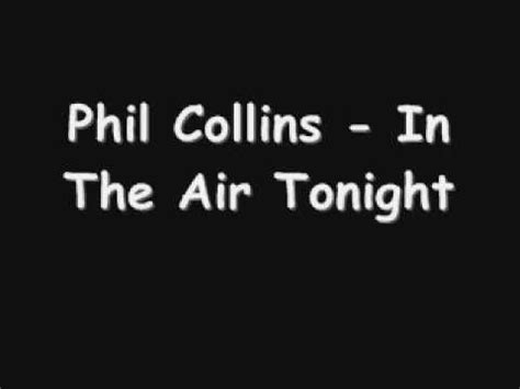 Is In The Air Can You Feel It by Phil Collins In The Air Tonight Lyrics I Can Feel It