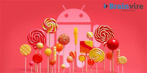 mobile with android lollipop how android lollipop enhances mobile application development