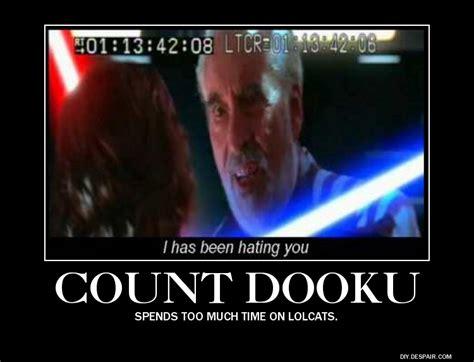 Count Dooku Meme - count dooku demotivator by freyad dryden on deviantart