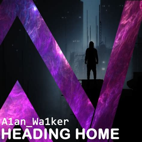 Alan Walker Heading Home | alan walker heading home i stand alone buy free