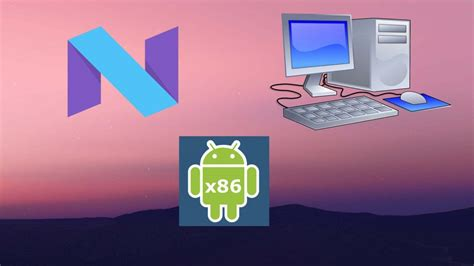 Android X86 Nougat by Early Build Of Android Nougat For X86 Now Available