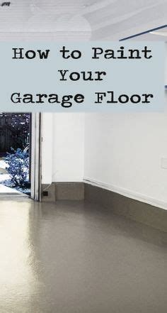High Quality Garage Floor Paint 1000 Ideas About Painted Garage Interior On