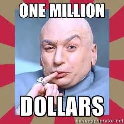 One Million Dollars Meme - one million dollars dr evil meme generator