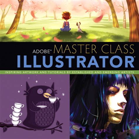 illustrator tutorial book adobe master class illustrator inspiring artwork and