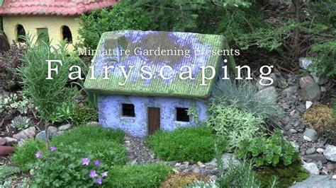 fairyscaping  outdoor fairy cottage garden youtube