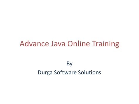 online tutorial for advanced java advance java online training by durgasoft