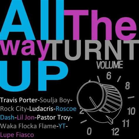 all the way turnt up all the way turnt up compilation 7 different versions
