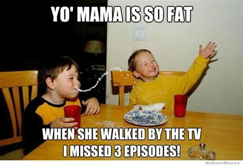 Yo Mama Meme - your moma is so fat page 27 oneplus forums