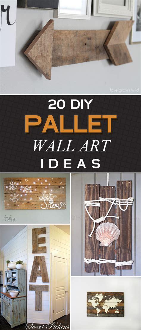 20 breathtaking wall art diy ideas 4 diy crafts ideas 20 amazing diy pallet wall art ideas that will elevate