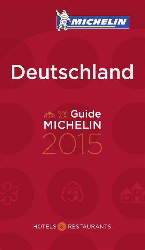 deutschland guide michelin 9782067230194 michelin 2015 schillers gourmetreisen