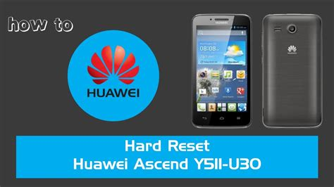 reset voicemail password huawei ascend how to hard reset huawei ascend y511 u30 techdigit 360
