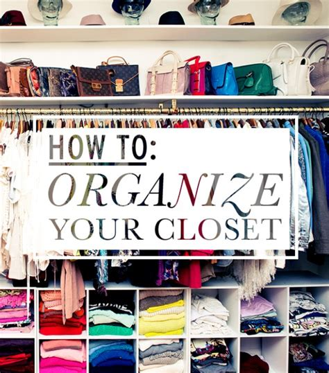 organize organise wardrobe closet how to organize your wardrobe closet