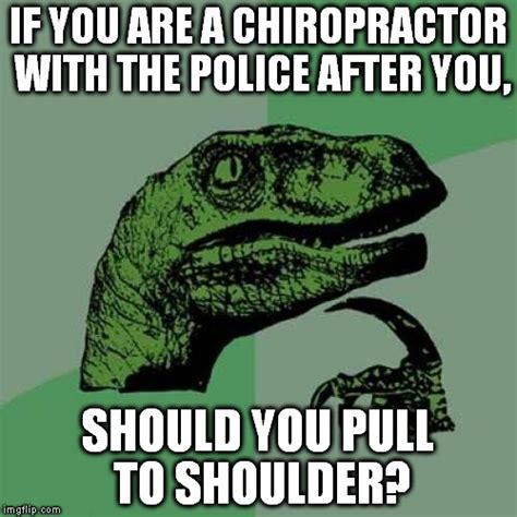 Chiropractor Meme - philosoraptor meme imgflip