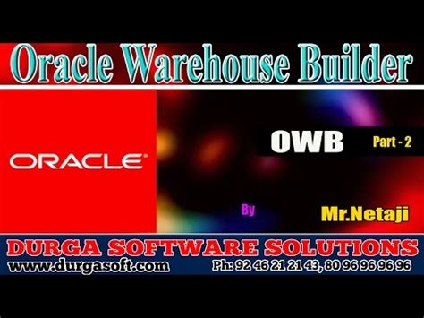 oracle tutorial by durgasoft oracle warehouse builder oracle warehouse builder owb
