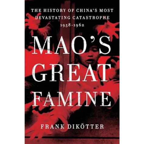 access to history maos mao s great famine professor frank dikoetter book cambridge forecast group blog