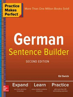practising german grammar 1444120174 practice makes perfect german sentence builder by ed swick 183 overdrive rakuten overdrive