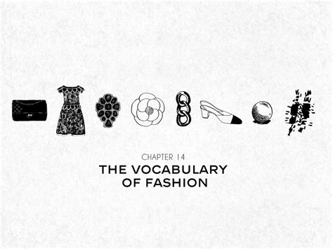 An Inside Look At Chanel by Chanel Chapter 14 The Vocabulary Of Fashion Bagaholicboy