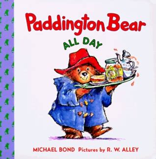 libro paddington bear all day paddington bear all day by michael bond reviews discussion bookclubs lists