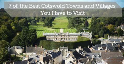 best villages in the cotswolds 7 of the best cotswold towns and villages you to visit