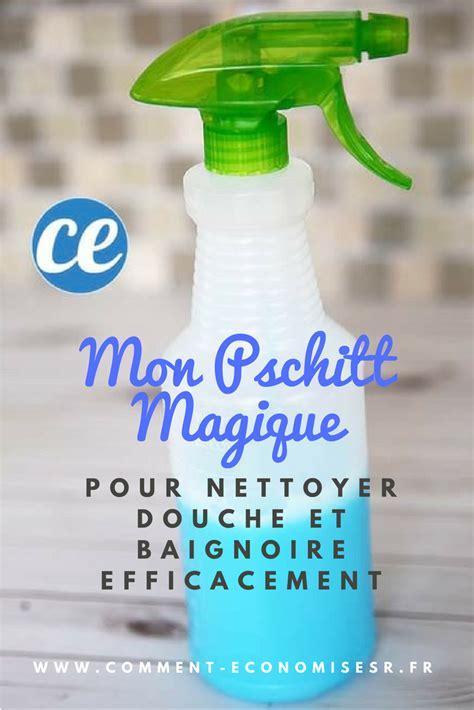 Nettoyer Sa Baignoire by Mon Pschitt Magique Pour Nettoyer Et Baignoire