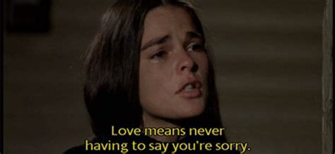 quotes film love story love means having to say you re sorry man repeller