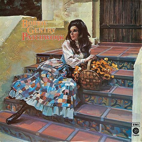 Bobbie Gentry Patchwork - bobbie gentry lyricwikia song lyrics lyrics