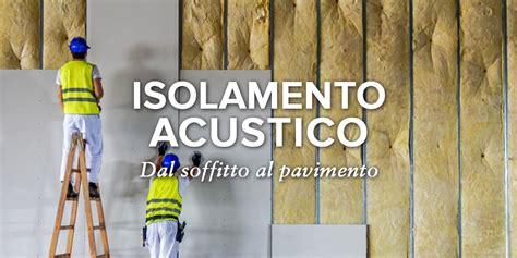 isolamento acustico a soffitto isolamento acustico per pareti soffitto finestre e pavimento