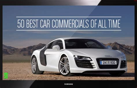 Car Commercials by The 50 Best Car Commercials Of All Time Complex