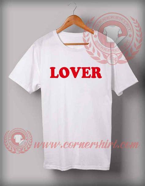 Handmade T Shirt Designs - lover custom design t shirts custom shirt design