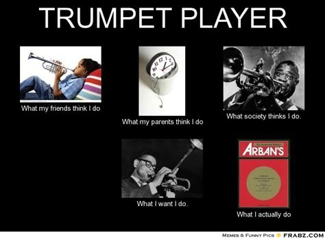 Trumpet Player Memes - trumpet player meme generator what i do