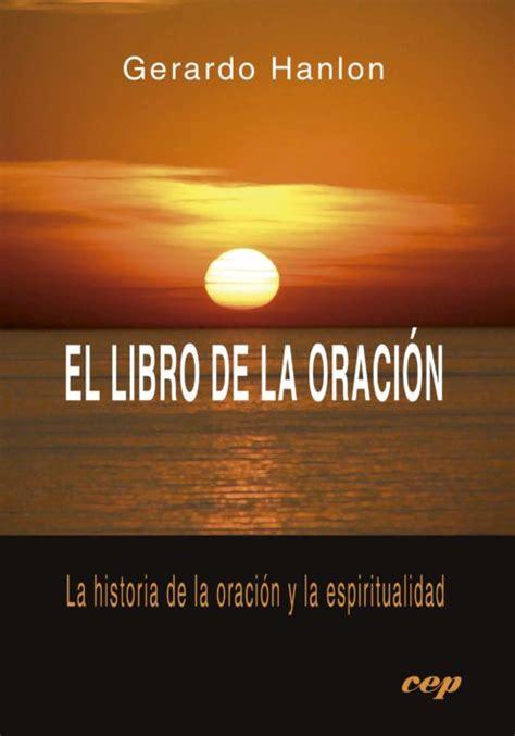 libro la oracion experimentando asombro el libro de la oraci 243 n cep