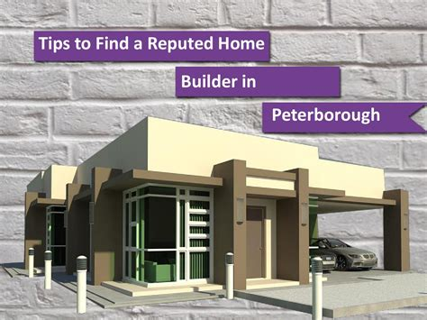 tips to find a reputed home builder in peterborough by