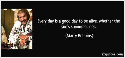 Its To Be Robbins by Its A Great Day To Be Alive Quotes Quotesgram