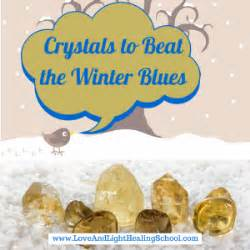light for winter blues using crystals to beat the winter blues love light